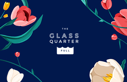 The Glass Quarter Full